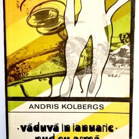 Andris Kolbergs - Vaduva in ianuarie. Nud cu arma