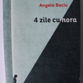 Angela Baciu - 4 zile cu nora