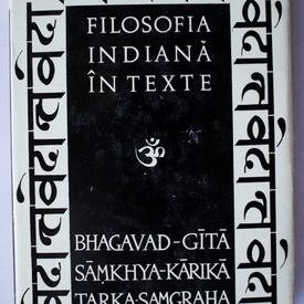 Antologie - Filosofia indiana in texte (editie hardcover)