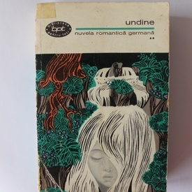 Antologie Undine (nuvela romantica germana) - vol. II