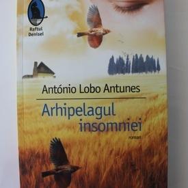 Antonio Lobo Antunes - Arhipelagul insomniei (cu autograf)