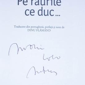 Antonio Lobo Antunes - Pe raurile ce duc... (cu autograf)