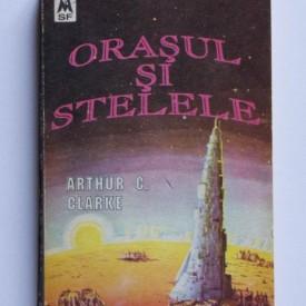 Arthur C. Clarke - Orasul si stelele