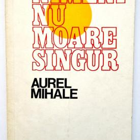 Aurel Mihale - Nimeni nu moare singur (nuvele)