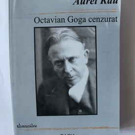 Aurel Rau - Octavian Goga cenzurat