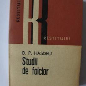 B. P. Hasdeu - Studii de folclor (cu autograful lui Nicolae Bot)