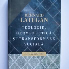 Bernard Lategan - Teologie, hermeneutica si transformare sociala. Cazul Africii de Sud