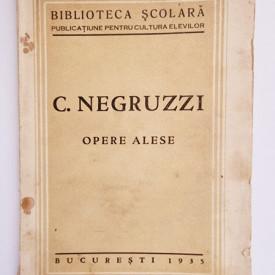 C. Negruzzi - Opere alese (editie interbelica)