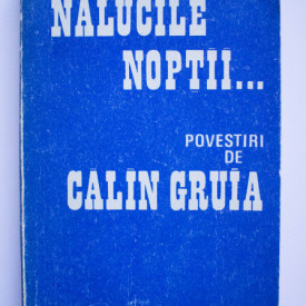 Calin Gruia - Nalucile noptii...