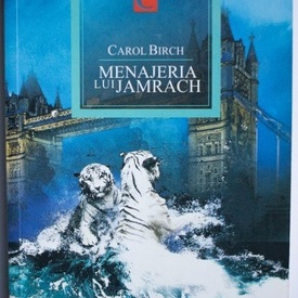 Carol Birch - Menajeria lui Jamrach
