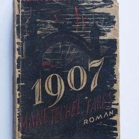 Cezar Petrescu - 1907 (vol. I, Mane, Techel, Fares) (editie princeps)