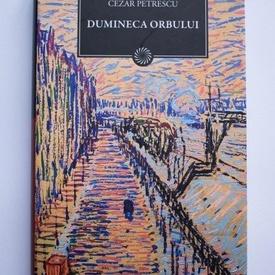 Cezar Petrescu - Dumineca orbului (editie hardcover)