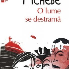 Chinua Achebe - O lume se destrama