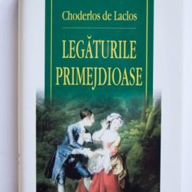 Choderlos de Laclos - Legaturile primejdioase (editie hardcover)