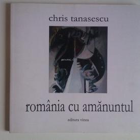 Chris Tanasescu - Romania cu amanuntul