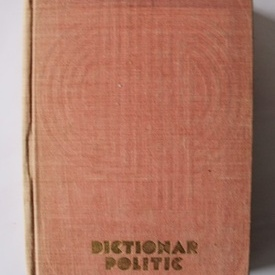 Colectiv autori - Dictionar politic (editie hardcover)