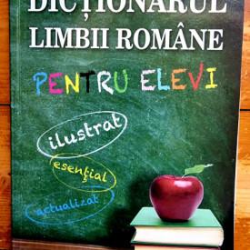 Colectiv autori - Dictionarul limbii romane pentru elevi (ilustrat, esential, actualizat)
