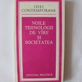 Colectiv autori - Noile tehnologii de varf si societatea