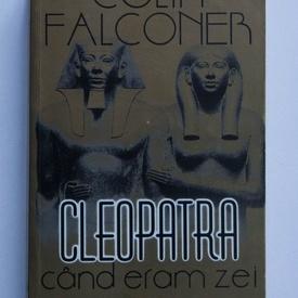 Colin Falconer - Cleopatra - Cand eram zei