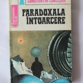 Constantin Cublesan - Paradoxala intoarcere