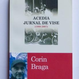 Corin Braga - Acedia. Jurnal de vise (1998-2007)