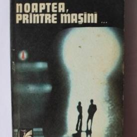 Corneliu Omescu - Noaptea, printre masini...