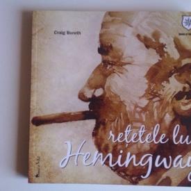 Craig Boreth - Retetele lui Hemingway