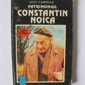 Dan Campean - Patrimoniul Constantin Noica (carte-document, editie bibliofila)