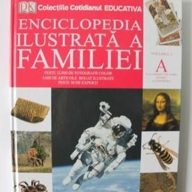 Dorling Kindersley - Enciclopedia ilustrata a familiei (vol. A, editie hardcover)