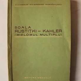 Dr. A. Condacse, Dr. V. Beroniade, Dr. Em. Radulescu - Boala Rustitki-Kahler (mielomul multiplu)