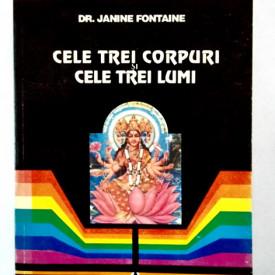 Dr. Janine Fontaine - Cele trei corpuri si cele trei lumi