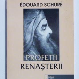 Edouard Schure - Profetii Renasterii
