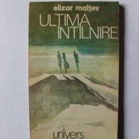 Elizar Maltev - Ultima intalnire