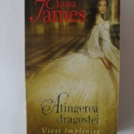 Eloisa James - Atingerea dragostei. Vieti implinite