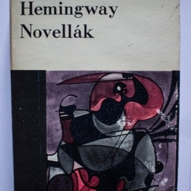 Ernest Hemingway - Novellak (editie hardcover, in limba maghiara)