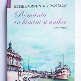 Ethel Greening Pantazzi - Romania in lumini si umbre (1909-1919)