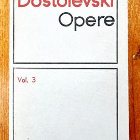 F. M. Dostoievski - Opere 3. Umiliti si obiditi. Amintiri din Casa mortilor