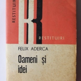 Felix Aderca - Oameni si idei