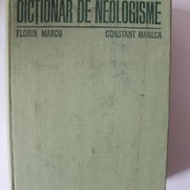 Florin Marcu, Constant Maneca - Dictionar de neologisme (editie hardcover)