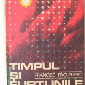 Francisc Pacurariu - Timpul si furtunile