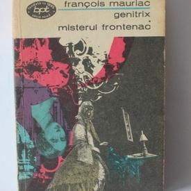 Francois Mauriac - Genitrix. Misterul Frontenac