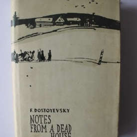 Fyodor Dostoyevsky - Notes from a dead house (editie hardcover)