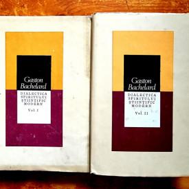 Gaston Bachelard - Dialectica spiritului stiintific modern (2 vol., editie hardcover)