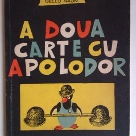 Gellu Naum - A doua carte cu Apolodor (editie princeps, cu ilustratiile lui Gellu Naum)