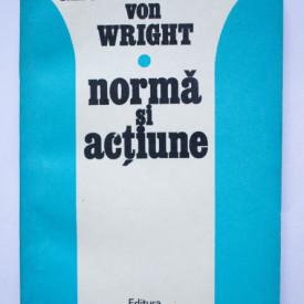 Georg Henrik von Wright - Norma si actiune (studiu logic)