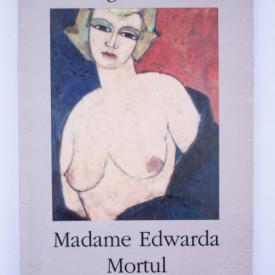 Georges Bataille - Madame Edwarda. Mortul. Istoria ochiului