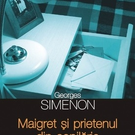 Georges Simenon - Maigret si prietenul din copilarie