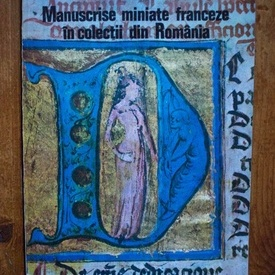 Gheorghe Buluta, Corneliu Dima-Dragan - Manuscrise miniate franceze in colectii din Romania