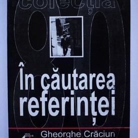 Gheorghe Craciun - In cautarea referintei