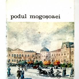 Gheorghe Crutzescu - Podul Mogosoaei. Povestea unei strazi